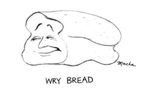 wry bread cartoon by Peter Mucha